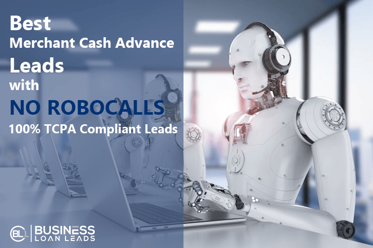 Best Merchant Cash Advance Leads with No Robocalls